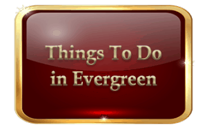 Things To Do in Evergreen