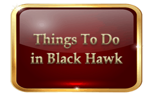 Things To Do in Black Hawk
