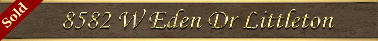Sold Status for 8582 W Eden Drive Littleton CO 80127