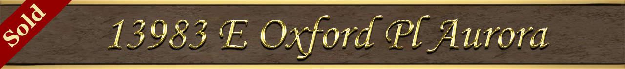 Sold Status for 13983 E Oxford Pl Aurora CO 80014